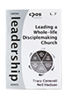 Leading a Whole Life Disciple-making Church
