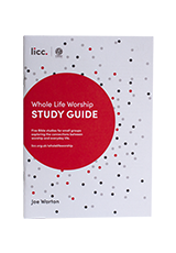 Whole Life Worship Study Guide